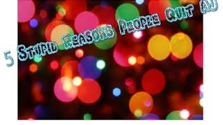 5 stupid reasons people quit aj