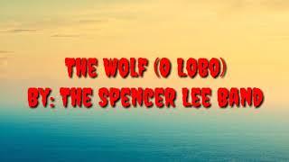 The Spencer Lee Band - The Wolf Legendado (INGLÊS/PORTUGUÊS)