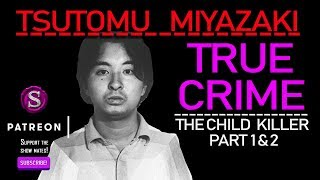 Tsutomu Miyazaki Analysis | Japanese Child Killer | Otaku | Mental Illness | Rat Man | True Crime