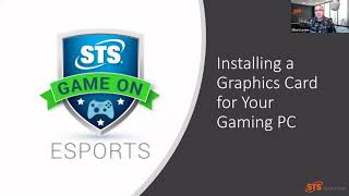 How to Install a Graphics Card in Your Gaming PC with STS Education