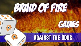 Against the Odds: Braid of Fire (Games)