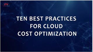 Ten Best Practices for Cloud Cost Optimization