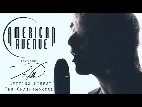 The Chainsmokers - Setting Fires (Cover byAmerican Avenue ft. Don Vedda)