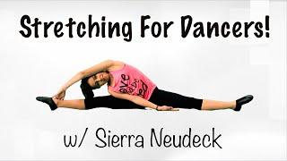 STRETCHING FOR DANCERS w/ Sierra Neudeck | Flexibility for Splits, Turns & Tilts!