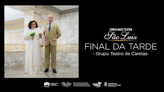 Final da Tarde - Grupo Teatro de Caretas (Curta Mais Teatro)