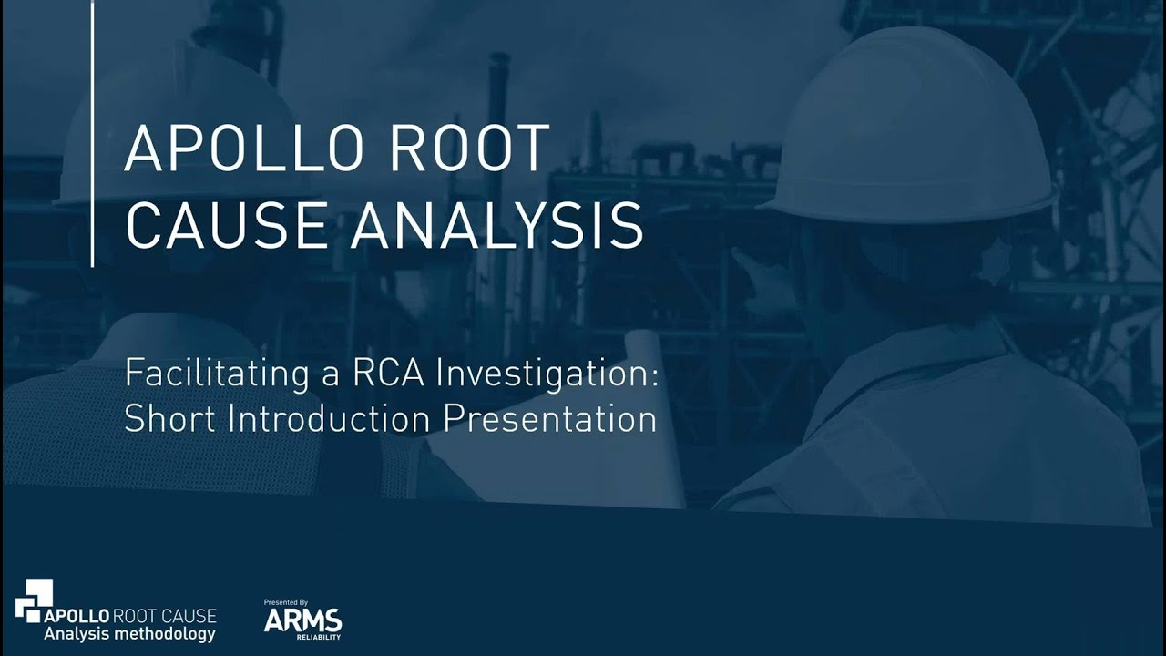 Introduction To The Apollo Root Cause Analysis Methodology Youtube
