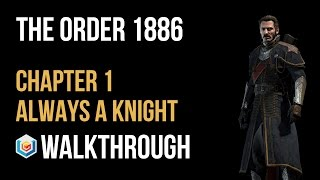 The Order 1886 Walkthrough Chapter 1 Always a Knight Gameplay Let's Play
