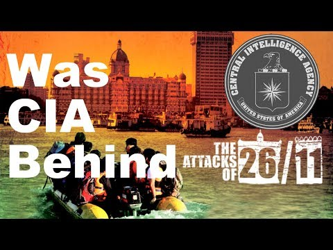 🔴 MUST WATCH: Was CIA Behind 26/11 Mumbai Attacks? Was David Coleman Headley a CIA Double Agent?