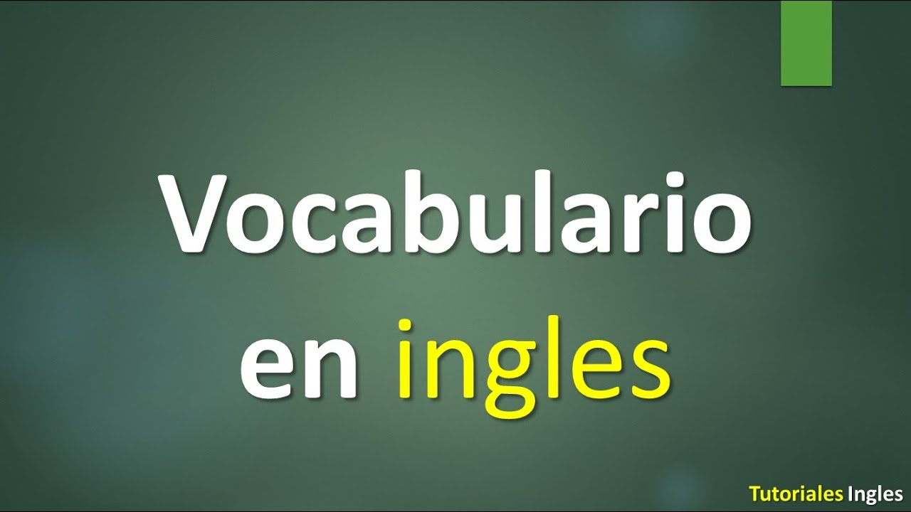 Vocabulario en ingles - nuevas palabras - YouTube