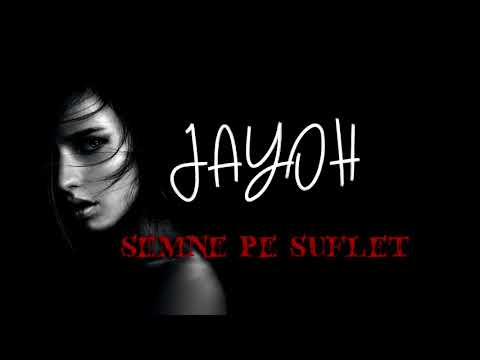 JAYOH - Semne pe Suflet | Official Audio