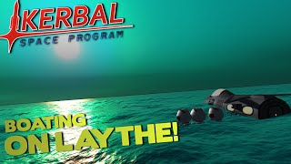 BOATING ON LAYTHE! - Kerbal Space Program