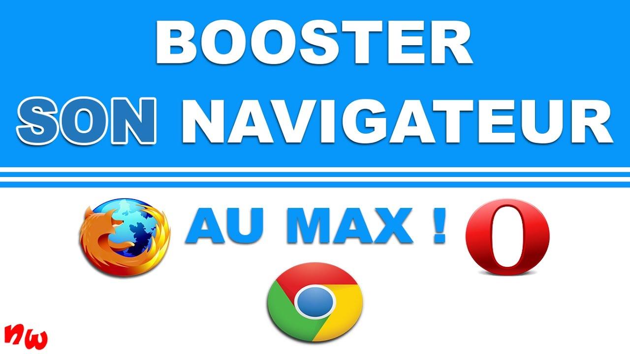 BOOSTER LA RAPIDITÉ DE VOTRE NAVIGATEUR AU MAX ! | Firefox / Chrome / Opera