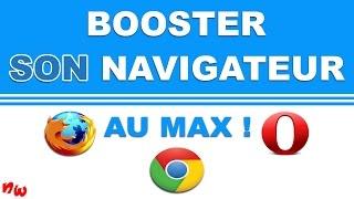 BOOSTER LA RAPIDITÉ DE VOTRE NAVIGATEUR AU MAX! | Firefox / Chrome / Opera