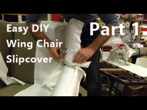 Slipcover wing chair using a easy pattern method part 1.