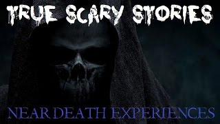 2 TRUE SCARY STORIES: Near-Death Experiences