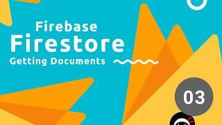 Firebase Firestore Tutorial #3 - Getting Documents