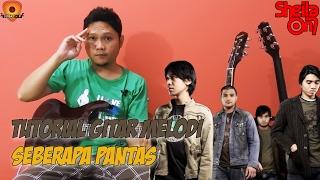 Tutorial Gitar Melodi Sheila On 7 Seberapa Pantas Guitar Cover Sobat P