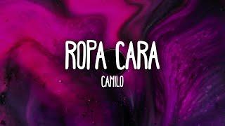 Camilo - Ropa Cara (Letra/Lyrics)