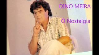 Dino Meira - Ó Nostalgia (Arlindo de Carvalho)