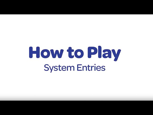 How to Play - System Entries