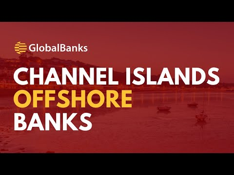 Channel Island Offshore Bank Accounts