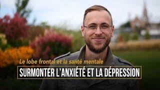Le lobe frontal et la santé mentale – Surmonter l'anxiété et la dépression