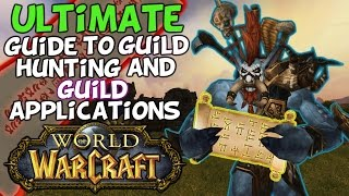 Guide To Finding And Applying To Good Guilds In World Of Warcraft