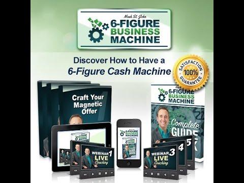 What is Noah St John 6 Figure Business Machine?