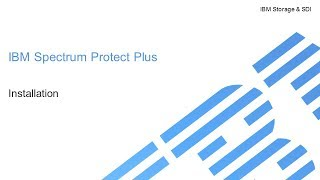 Installation of IBM Spectrum Protect Plus - Demo