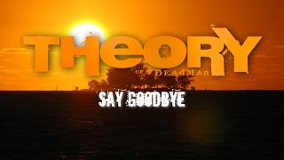 Theory Of A Deadman Say Goodbye With Lyrics