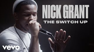 "Nick Grant - ""The Switch Up"" Official Performance & Meaning 