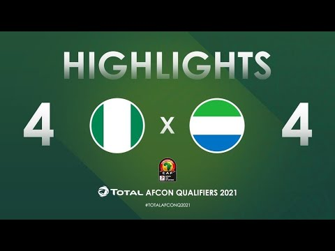Download HIGHLIGHTS | Total AFCON Qualifiers 2021 | Round 3 - Group L: Nigeria 4-4 Sierra Leone