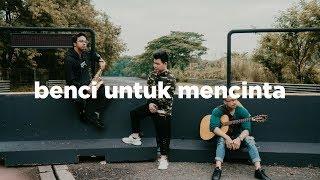 [4.31 MB] NAIF - Benci Untuk Mencinta ( Eclat Cover)