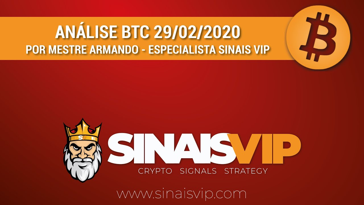 ANÁLISE BTC 29/02/2020 - SINAIS VIP 1