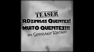 Teaser: RDzinhas Quentes Serrano Racing!!! Conseguiu Ver???