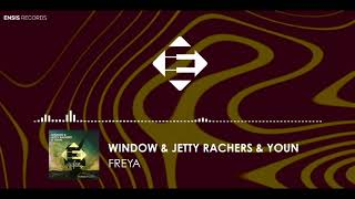 Window &amp Jetty Rachers &amp Youn - Freya (Original Mix)[ENSIS PULSE]