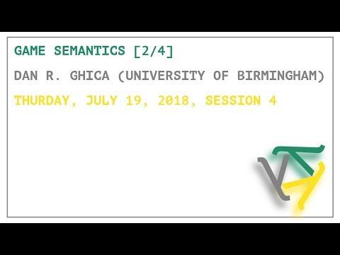 Game Semantics [2/4] - Dan R. Ghica - OPLSS 2018