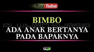Karaoke Bimbo - Ada Anak Bertanya Pada Bapaknya (Karaoke Tanpa Vokal)