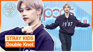 [Pops in Seoul] Felix's Dance How To! Stray Kids(스트레이 키즈)'s Double Knot