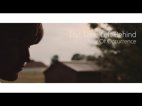 The Time Left Behind - State of Occurrence - Music Video