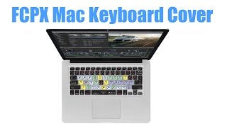 KB Covers' Final Cut Pro X (FCPX) Keyboard Cover: Review