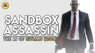 Sandbox Assassin: The AI of Hitman (2016)   AI and Games