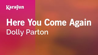 Karaoke Here You Come Again - Dolly Parton *