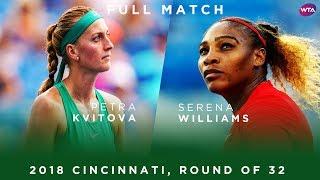 Serena Williams vs. Petra Kvitova   Full Match   2018 Cincinnati Round of 32