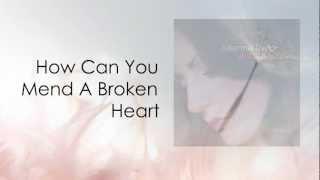 Julienne Taylor - How Can You Mend a Broken Heart (w/ lyrics)