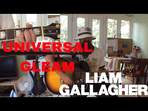 ♫ Universal Gleam Liam Gallagher (Acoustic Cover) ♫ - learn guitar chords