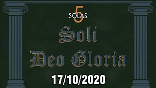 5 Solas (Soli Deo Gloria) - 17/10/2020