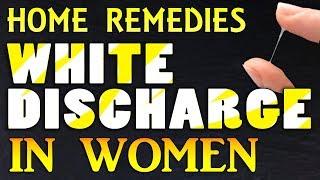 All about White Discharge in Women | Home Remedies | सफ़ेद पानी गिरना बंद होने के घरेलु उपचार