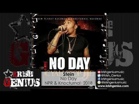 Stein - No Day (Cyah Stop Me) February 2018