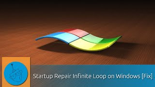 Startup Repair Infinite Loop on Windows [Fix]